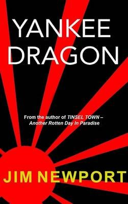 Yankee Dragon (Hardcover): Jim Newport