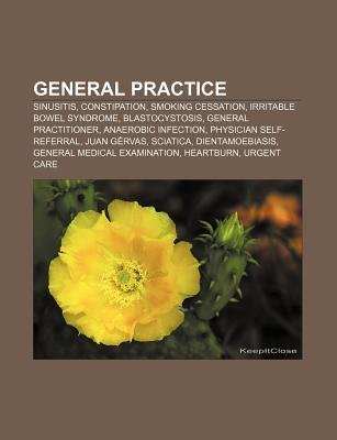 General Practice - Sinusitis, Constipation, Smoking Cessation, Irritable Bowel Syndrome, Blastocystosis, General Practitioner...