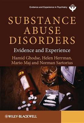 Substance Abuse Disorders - Evidence and Experience (Electronic book text, 1st edition): Hamid Ghodse, Helen Herrman, Mario...