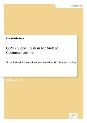 GSM - Global System for Mobile Communications (German, Paperback): Elisabeth Petz