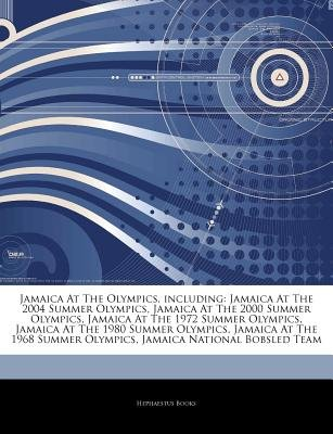 Articles on Jamaica at the Olympics, Including - Jamaica at the 2004 Summer Olympics, Jamaica at the 2000 Summer Olympics,...