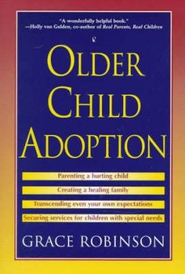 Older Child Adoption (Paperback): Grace Robinson