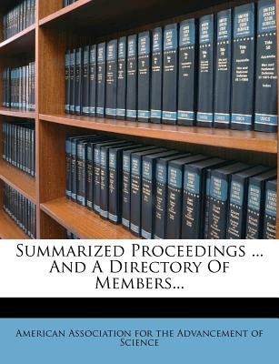 Summarized Proceedings ... and a Directory of Members... (Paperback): American Association for the Advancement