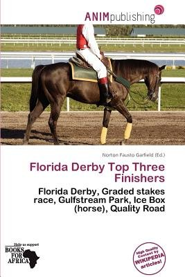Florida Derby Top Three Finishers (Paperback): Norton Fausto Garfield