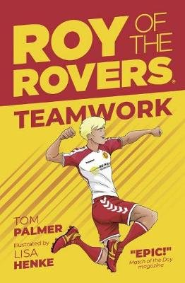 Roy of the Rovers - Teamwork (Fiction 2) (Paperback): Tom Palmer