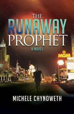 The Runaway Prophet (Paperback): Michele Chynoweth