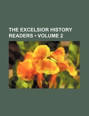 The Excelsior History Readers (Volume 2) (Paperback): unknownauthor, Books Group