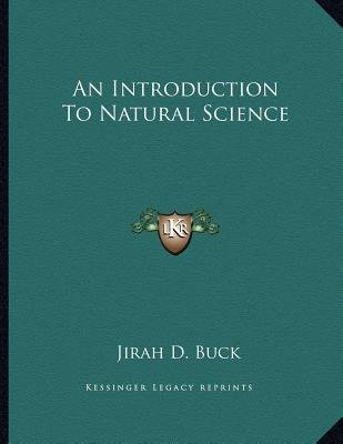 An Introduction to Natural Science (Paperback): Jirah Dewey Buck