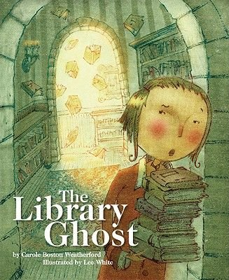 The Library Ghost (Hardcover): Carole Boston Weatherford