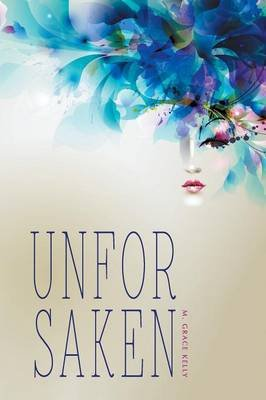 Unforsaken (Paperback): M. Grace Kelly, s Grace Kelly