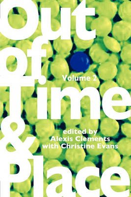 Out of Time & Place - An Anthology of Plays by Members of the Women's Project Playwrights Lab, Volume 2 (Paperback):...