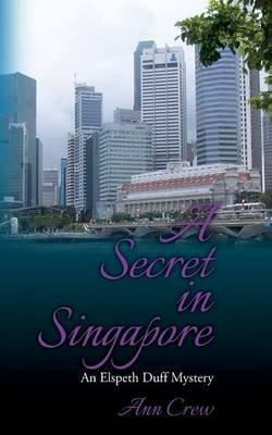 A Secret in Singapore - An Elspeth Duff Mystery (Paperback): Ann Crew