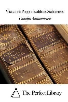 Vita Sancti Popponis Abbatis Stabulensis (Latin, Paperback): Onulfus Altimontensis