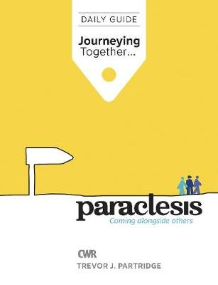 Paraclesis: Journeying Together - Daily Guide (Spiral bound): Trevor Partridge