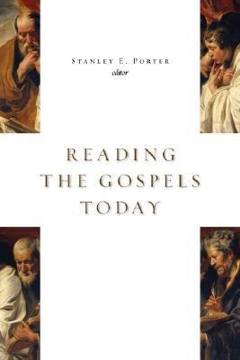 Reading the Gospels Today (Paperback): S. Porter