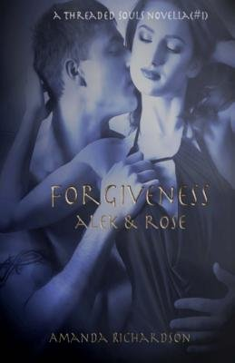 Forgiveness - Alek & Rose (Paperback): Amanda Richardson
