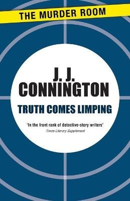 Truth Comes Limping (Paperback): J J Connington