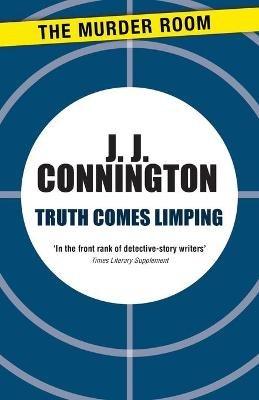 Truth Comes Limping (Paperback): J J Connington