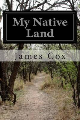 My Native Land (Paperback): James Cox