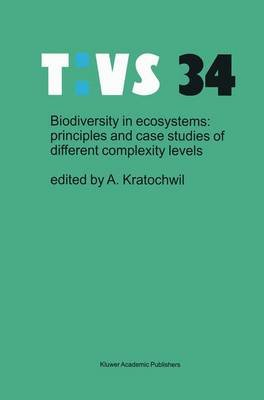 Biodiversity in Ecosystems - Principles and Case Studies of Different Complexity Levels (Hardcover, 1999 Ed.): Anselm Kratocheil