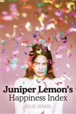 Juniper Lemon's Happiness Index (Hardcover): Julie Israel
