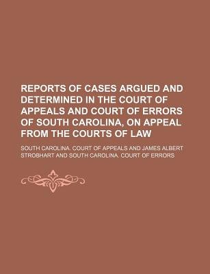Reports of Cases Argued and Determined in the Court of Appeals and Court of Errors of South Carolina, on Appeal from the Courts...