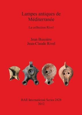 Lampes antiques de Mediterranee - La collection Rivel (German, Paperback): Jean Bussiere, Jean-Claude Rivel