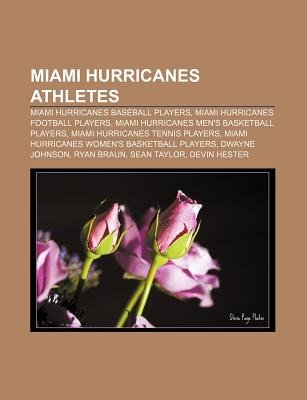 Miami Hurricanes Athletes - Miami Hurricanes Baseball Players, Miami Hurricanes Football Players, Miami Hurricanes Men's...