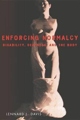 Enforcing Normalcy (Electronic book text): Lennard J. Davis