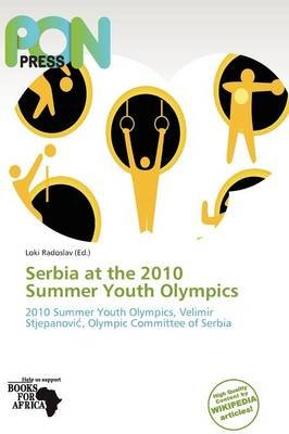 Serbia at the 2010 Summer Youth Olympics (Paperback):