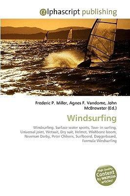 Windsurfing (Paperback): Frederic P. Miller, Agnes F. Vandome, John McBrewster