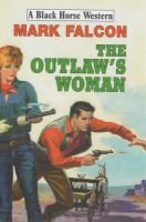 The Outlaw's Woman (Hardcover): Mark Falcon