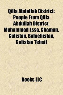 Qilla Abdullah District - People from Qilla Abdullah District, Muhammad Essa, Chaman, Gulistan, Balochistan, Gulistan Tehsil...