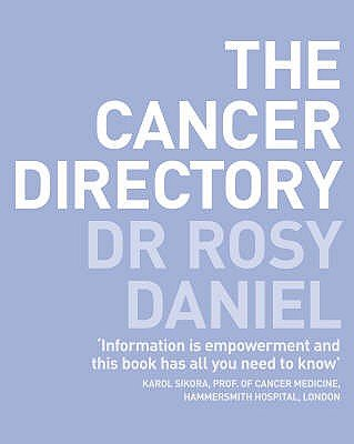 The Cancer Directory (Paperback): Rosy Daniel