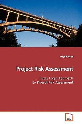 Project Risk Assessment (Paperback): Wayne Jones