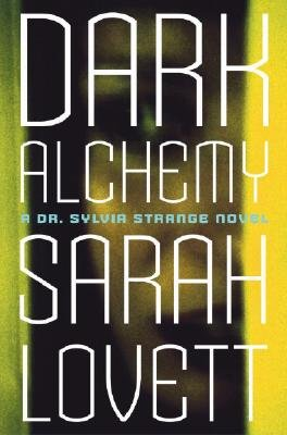 Dark Alchemy - A Dr. Sylvia Strange Novel: Sarah Lovett