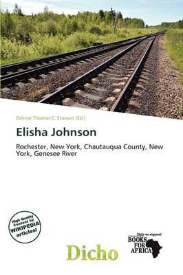 Elisha Johnson (Paperback): Delmar Thomas C. Stawart