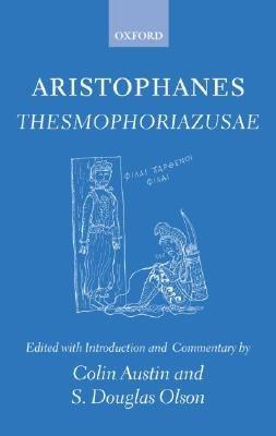 Aristophanes Thesmophoriazusae (Greek, English, Hardcover): Colin Austin, S. Douglas Olson