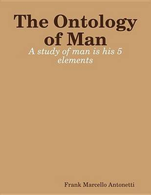 The Ontology of Man (Electronic book text): Frank Marcello Antonetti