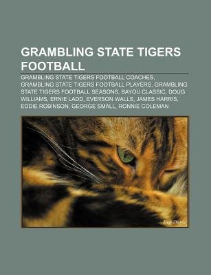 Grambling State Tigers Football - Grambling State Tigers Football Coaches, Grambling State Tigers Football Players (Paperback):...
