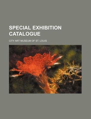 Special Exhibition Catalogue (Paperback): City Art Museum of St Louis