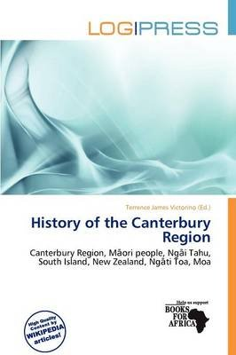 History of the Canterbury Region (Paperback): Terrence James Victorino
