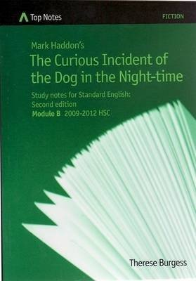 Mark Haddon's The Curious Incident of the Dog in the Night- Time - Study Notes for Standard English : Module B 2009-2012...