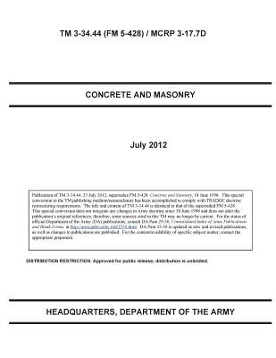 TM 3-34.44 (FM 5-428) / McRp 3-17.7d Concrete and Masonry July 2012 (Paperback): United States Government Us Army
