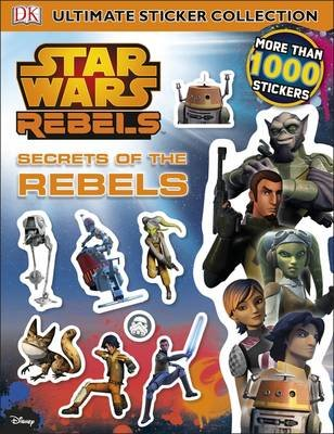 Star Wars Rebels Secrets of the Rebels Ultimate Sticker Collection (Paperback):