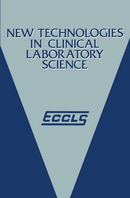 New Technologies in Clinical Laboratory Science (Hardcover, 1985 ed.): N.K. Shinton