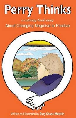 Perry Thinks - About Changing Negatives to Positives (Paperback): Suzy Chase-Motzkin