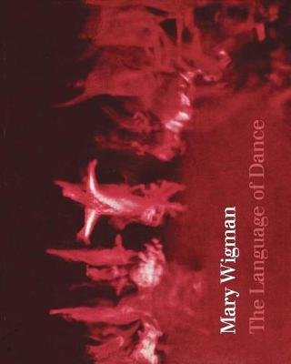 The Language of Dance (Paperback): Mary Wigman