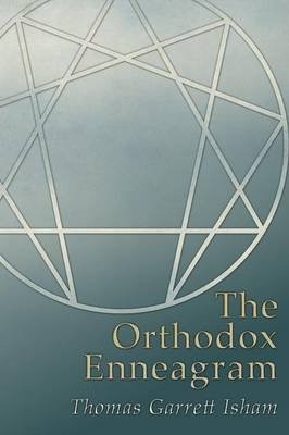The Orthodox Enneagram (Paperback): Thomas Garrett Isham