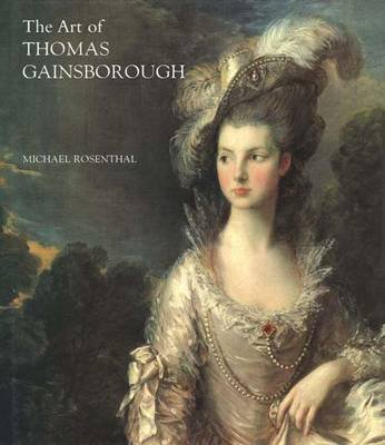 """The Art of Thomas Gainsborough - """"A Little Business for the Eye"""" (Hardcover): Michael Rosenthal"""